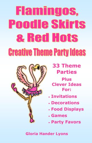 Flamingos, Poodle Skirts & Red Hots: Creative Theme Party (Themes For Parties Ideas)