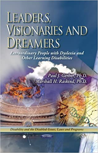 Leaders, Visionaries and Dreamers: Extraordinary People With Dyslexia and Other Learning Disabilities (Disability and the Disabled-Issues, Laws and Programs) by Gerber, Paul J., Ph.D., Raskind, Marshall H., Ph.D. (2013)