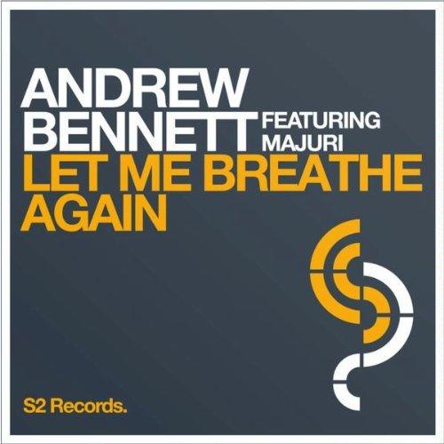 Andrew Bennett Feat. Majuri - Let Me Breathe Again