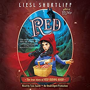 Red: The True Story of Red Riding Hood Audiobook