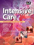 Intensive Care: An Illustrated Colour Text, 1E