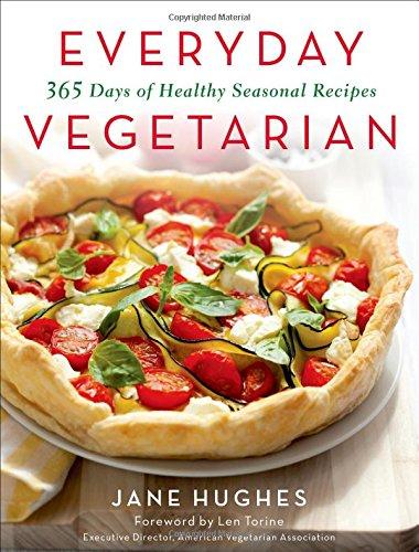 Everyday Vegetarian: 365 Days of Healthy Seasonal Recipes