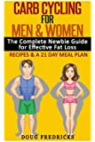 Carb Cycling for Men & Women: The Complete Newbie Guide for Effective Fat Loss - Including Recipes & A 21 Day Meal Plan
