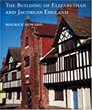 img - for The Building of Elizabethan and Jacobean England (Paul Mellon Centre for Studies in British Art S) book / textbook / text book