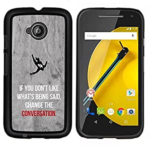 LECELL--Funda protectora / Cubierta / Piel For Motorola Moto E2 E2nd Gen -- cambiar la cita conversación inspiradora --