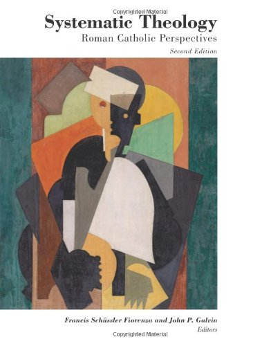 Systematic Theology: Roman Catholic Perspectives (Theology and the Sciences)