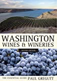 Washington Wines and Wineries, Paul Gregutt, 0520272684