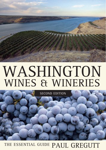 Washington Wines and Wineries: The Essential Guide by Paul Gregutt