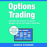 Options Trading: Advanced Guide to Make Money with Options Trading: Options Trading, Day Trading, Stock Trading, Stock Market, Trading & Investing, Trading Book 3) | Warren Richmond