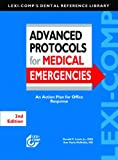 img - for Advanced Protocols for Medical Emergencies: An Action Plan for Office Response (Lexi-Comp's Dental Reference Library) book / textbook / text book