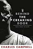 Behind The Creaking Door: Tales From The Dark