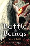 Battle of Beings: War Child (Volume 1)