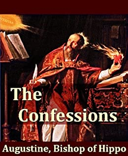 confessions by saint augustine Better than most, saint augustine of hippo (354-430 ad) knew how restless the  human heart could be this year's annual augustine lecture.