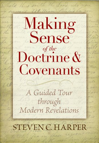 Making Sense of the Doctrine & Covenants: A Guided Tour Through Modern Revelations