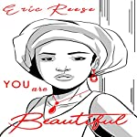 You Are Beautiful: You Are a Badass | Eric Reese