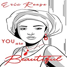You Are Beautiful: You Are a Badass Audiobook by Eric Reese Narrated by Tiana Melvina Woods