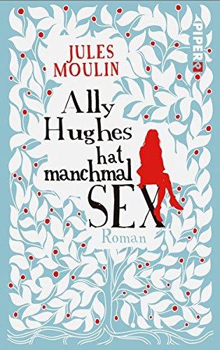 Ally Hughes hat manchmal Sex: Roman