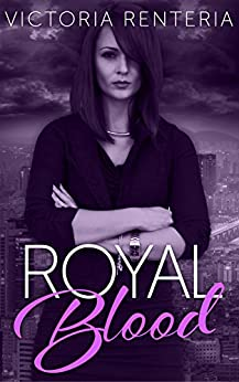 Royal Blood  (The Betrayed Series  Book 3) by [Renteria, Victoria ]