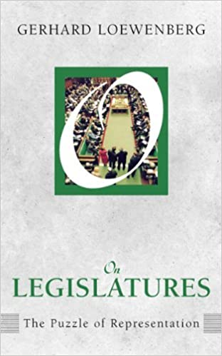 On Legislatures: The Puzzle of Representation (On Politics) by Gerhard Loewenberg (2011-05-06)