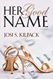 Her Good Name, Kilpack, Josi, 1590389654