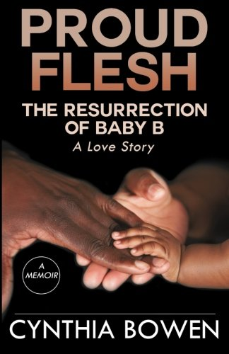 proud-flesh-the-resurrection-of-baby-b-a-love-story
