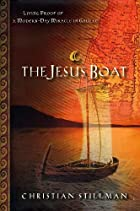 The Jesus Boat: Living Proof of a Modern Day Miracle in Galilee