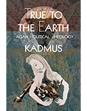 True To The Earth: Pagan Political Theology
