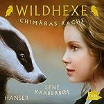 Chimäras Rache (Wildhexe 3)   Lene Kaaberbøl