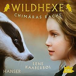 Chimäras Rache (Wildhexe 3)
