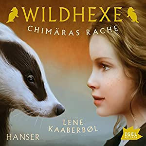 Chimäras Rache (Wildhexe 3) Hörbuch