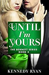 Until I'm Yours (The Bennett Series)