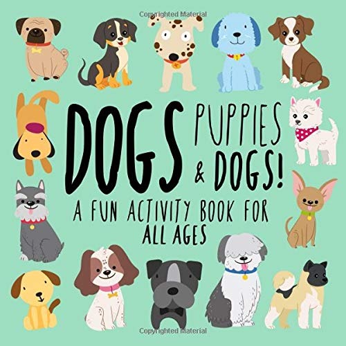Dogs, Puppies and Dogs!: A Fun Activity Book for Kids and Dog Lovers PDF