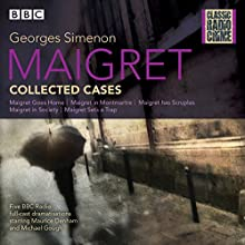 Maigret: Collected Cases: Classic Radio Crime Radio/TV Program by Georges Simenon Narrated by Maurice Denham, Michael Gough
