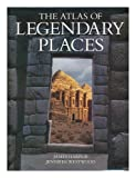The Atlas of Legendary Places, James Harpur, 0802115209