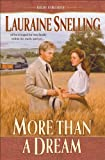 Front cover for the book More Than a Dream by Lauraine Snelling