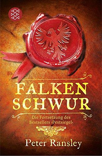 Falkenschwur: Die Fortsetzung des Bestsellers »Pestsiegel«