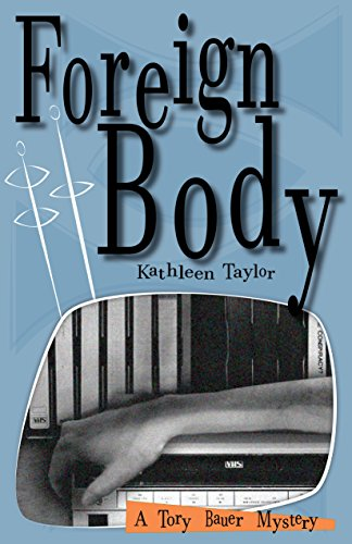 Foreign Body (A Tory Bauer Mystery Book 6)