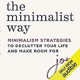 The Minimalist Way: Minimalism Strategies to