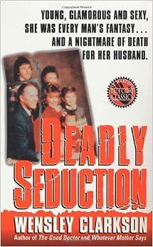 Deadly Seduction (St. Martin's True Crime Library