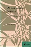 On Jean-Jacques Rousseau, James Swenson, 0804738645
