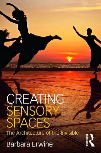 - Creating Sensory Spaces: The Architecture of the Invisible