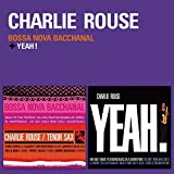 Bossa Nova Bacchanal + Yeah! (2 LPs on 1 CD plus 1 bonus track) by Charlie Rouse