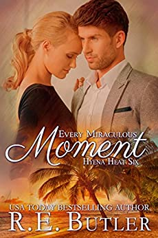 Every Miraculous Moment (Hyena Heat Six) by [Butler, R. E.]