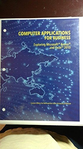Computer Applications for Business: Exploring Microsoft Access and Excel 2013 pdf epub