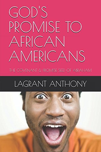 Search : GOD'S PROMISE TO AFRICAN AMERICANS: THE COVENANT & PROMISE SEED OF ABRAHAM