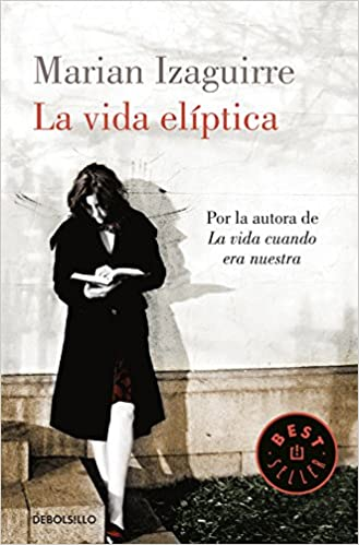 La vida elíptica / The elliptical life (Spanish Edition): Marian Izaguirre: 9788490327999: Amazon.com: Books