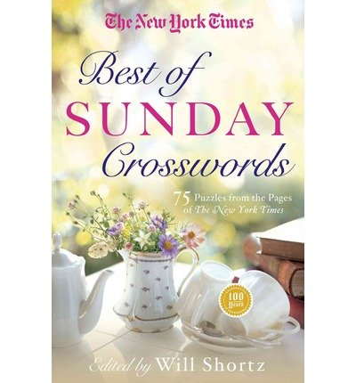 The New York Times Best of Sunday Crosswords: 75 Classic Sunday Puzzles from the Pages of The New York Times (Paperback) - Common PDF