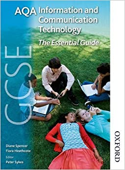 Book AQA GCSE Information and Communication Technology The Essential Guide by Diane Spencer (2010-01-25)