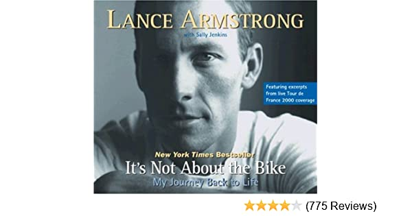It's Not About the Bike: My Journey Back to Life: Lance Armstrong
