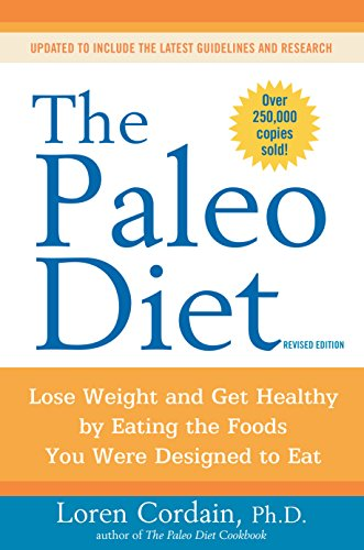 The Paleo Diet Revised: Lose Weight and Get Healthy by Eating the Foods You Were Designed to Eat (Best Way To Reduce Cholesterol)